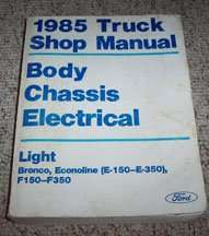 1985 Ford F-150 Truck Body, Chassis & Electrical Service Manual