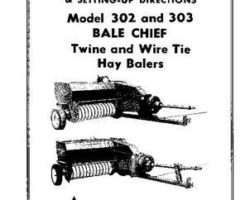 Allis Chalmers 70828162 Operator Manual - 302 / 303 Bale Chief Baler (twine & wire tie, prior to sn 6901)