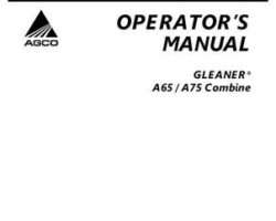 Gleaner 71412969A Operator Manual - A65 / A75 Combine (eff sn HSxx101, 2007)