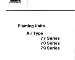 Allis Chalmers 79006525 Parts Book - 77 / 78 / 79 Series Planting Units (air type)