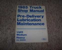 1985 Ford F-250 Truck Pre-Delivery, Maintenance & Lubrication Service Manual
